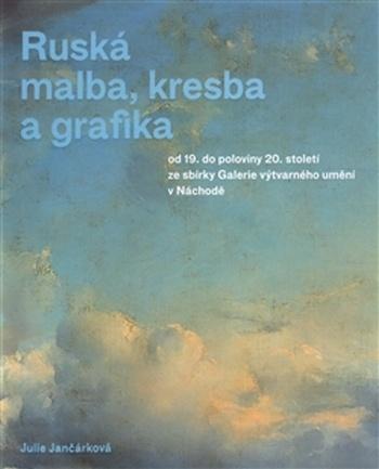 Ruská malba, kresba a grafika