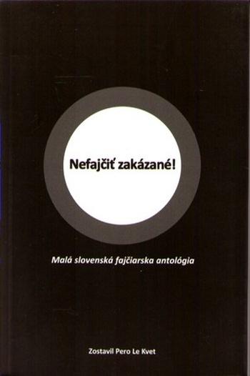 Nefajčiť zakázané! Malá slovenská fajčiarska antológia