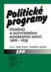 Politické programy českého a slovenského agrárního hnutí 1899-1935