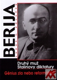 Berija. Druhý muž Stalinovy diktatury