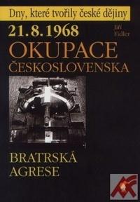 21.8.1968 - Okupace Československa. Bratrská agrese