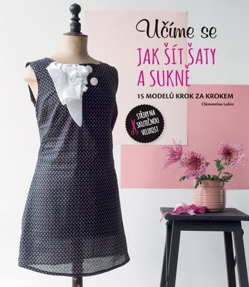 Učíme se jak šít šaty a sukně