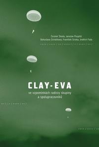 Clay-Eva ve vzpomínkách radisty skupiny a spolupracovníků