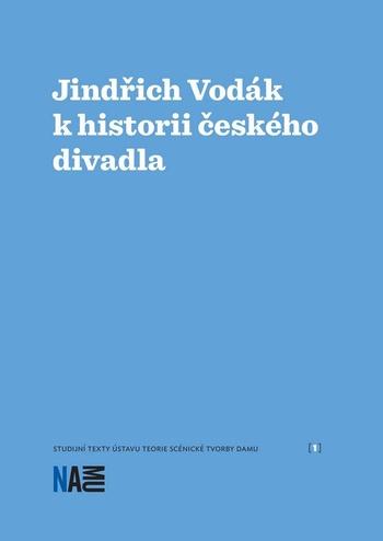 Jindřich Vodák k historii českého divadla