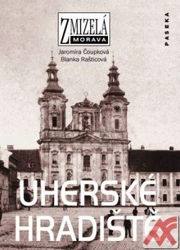 Uherské Hradiště - Zmizelá Morava