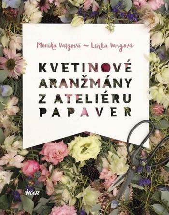 Kvetinové aranžmány z Ateliéru Papaver