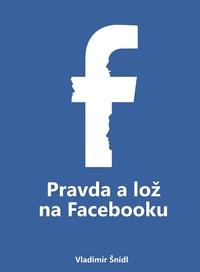 Pravda a lož na Facebooku