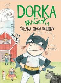 Dorka Magorka, čierna ovca rodiny