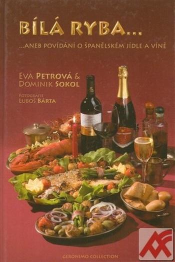 Bílá ryba... aneb povídání o španělském jídle a víně