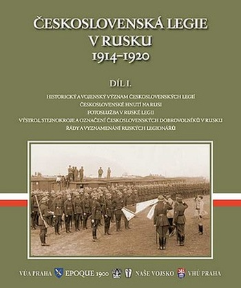 Československá legie v Rusku 1914 - 1920, Díl I.