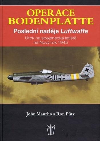 Operace Bodenplatte. Poslední naděje Luftwaffe