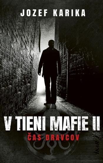 V tieni mafie 2. Čas dravcov