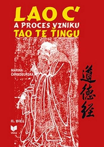 Lao C´ a proces vzniku Tao Te Ťingu. II. diel