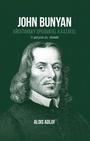 John Bunyan. Křesťanský spisovatel a kazatel
