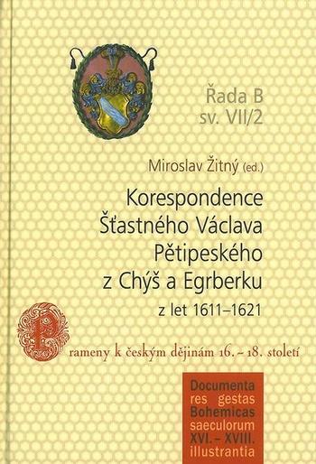 Korespondence Šťastného Václava Pětipeského z Chýš a Egrberku z let 1611-1621