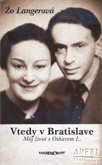 Vtedy v Bratislave. Môj život s Oskarom L. (mäkká väzba)