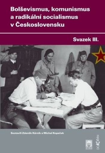 Bolševismus, komunismus a radikální socialismus v Československu III.