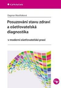 Posuzování stavu zdraví a ošetřovatelská diagnostika v moderní ošetřovatelské pr