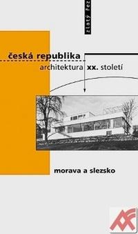 Česká republika - architektura XX. století I. Morava a Slezsko