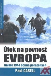 Útok na pevnost Evropa. Invaze 1944 očima poražených
