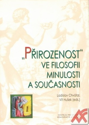 Přirozenost ve filosofii minulosti a současnosti