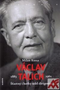 Václav Talich. Šťastný i hořký úděl dirigenta