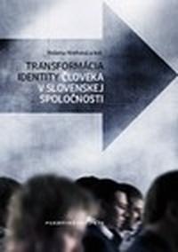 Transformácia identity človeka v slovenskej spoločnosti