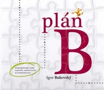 Plán B. 30-dňový manuál zdravého chudnutia