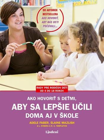 Ako hovoriť s deťmi, aby sa lepšie učili