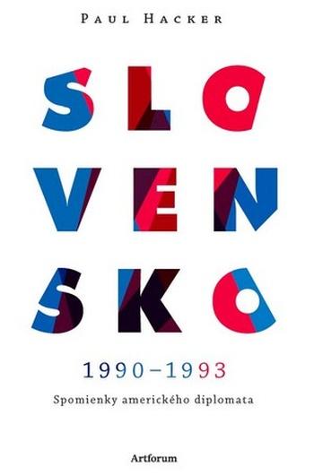Slovensko 1990-1993. Spomienky amerického diplomata