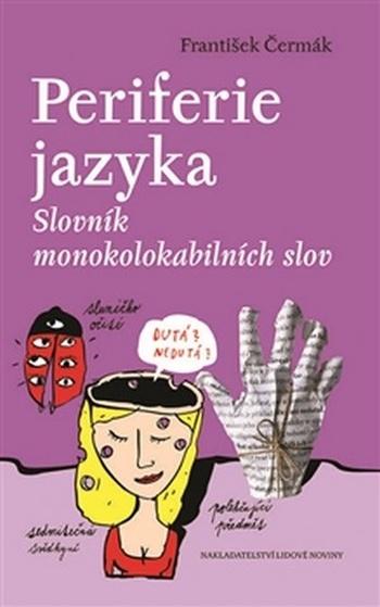 Periferie jazyka. Slovník monokolokabilních slov