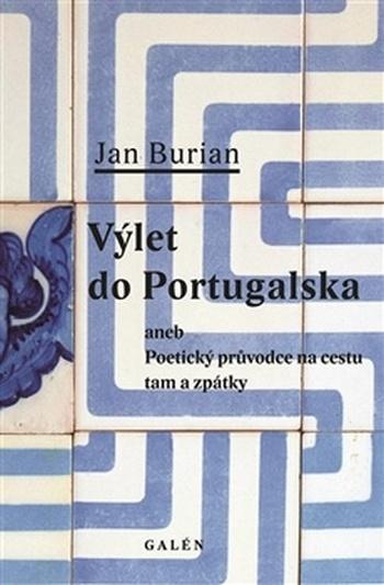 Výlet do Portugalska. Poetický průvodce na cestu tam a zpátky