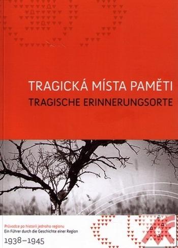 Tragická místa paměti / Tragische Erinnerungsorte