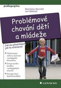 Problémové chování dětí a mládeže. Jak mu předcházet, jak ho eliminovat
