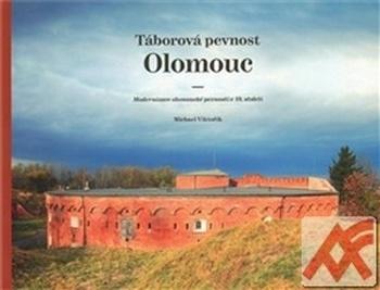Táborová pevnost Olomouc. Modernizace olomoucké pevnosti v 19. století