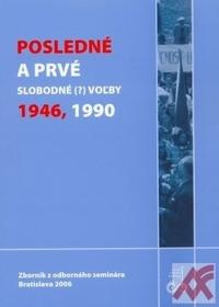 Posledné a prvé slobodné (?) voľby 1946, 1990