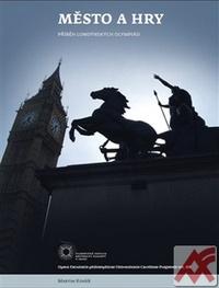 Město a hry. Příběh londýnských olympiád