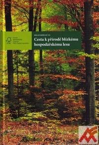 Cesta k přírodě blízkému hospodářskému lesu