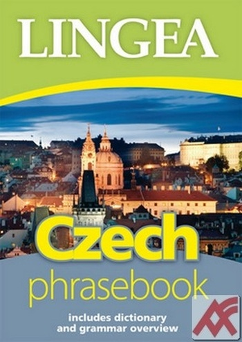 Czech Phrasebook. Includes Dictionary and Grammar Overview