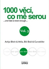 1000 věcí, co mě serou. Vol. 3... one hate is never enough...