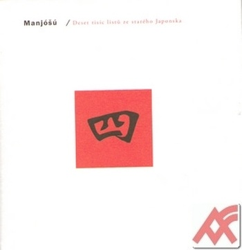 Manjóšú IV. Deset tisíc listů ze starého Japonska