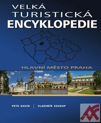 Velká turistická encyklopedie - Hlavní město Praha