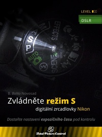 Zvládněte režim S digitální zrcadlovky Nikon