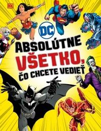 DC Comics: Absolútne všetko, čo chcete vedieť