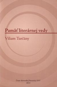 Pamäť literárnej vedy. Viliam Turčány