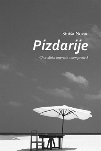 Pizdarije. Chorvátske impresie a kompresie 3