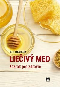 Liečivý med. Zázrak pre zdravie
