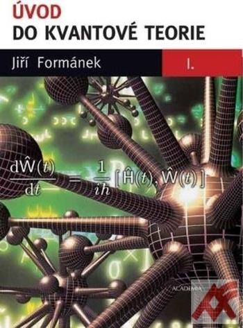 Úvod do kvantové teorie I. + II.