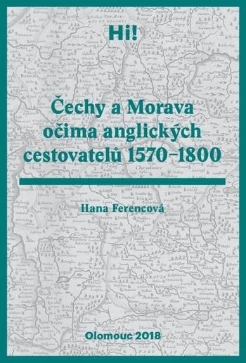 Čechy a Morava očima anglických cestovatelů 1570-1800
