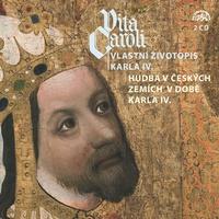 Vita Caroli - Vlastní životopis Karla IV. + Hudba na dvoře Karla IV.